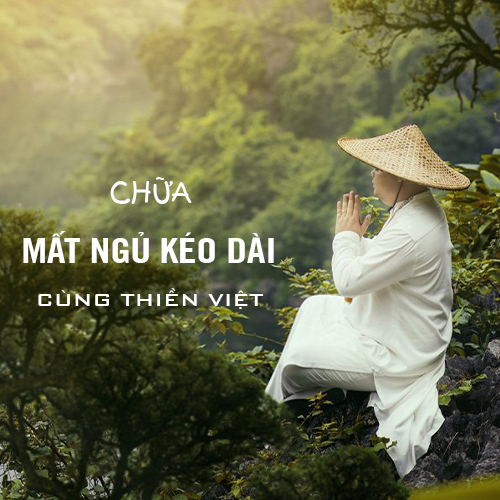Chữa mất ngủ kéo dài cùng Thiền Việt