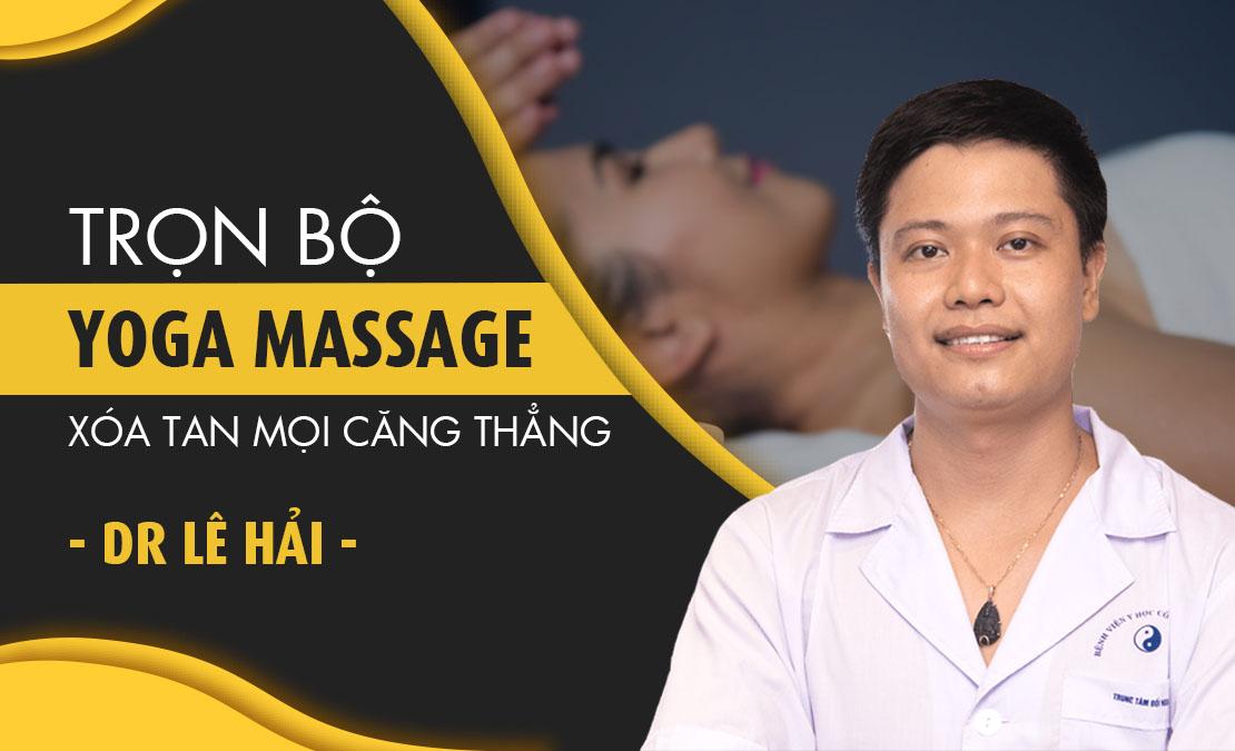 Trọn bộ Yoga massage xóa tan mọi căng thẳng