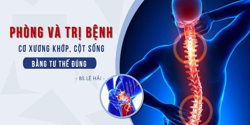 Phòng và trị bệnh cơ xương khớp và cột sống bằng tư thế đúng
